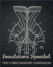 Foundation Revealed: The Corset Maker's Companion