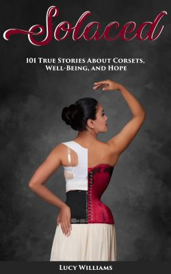 New 2019 cover art for ebook Solaced: 101 True Stories about Corsets, Well-Being, and Hope